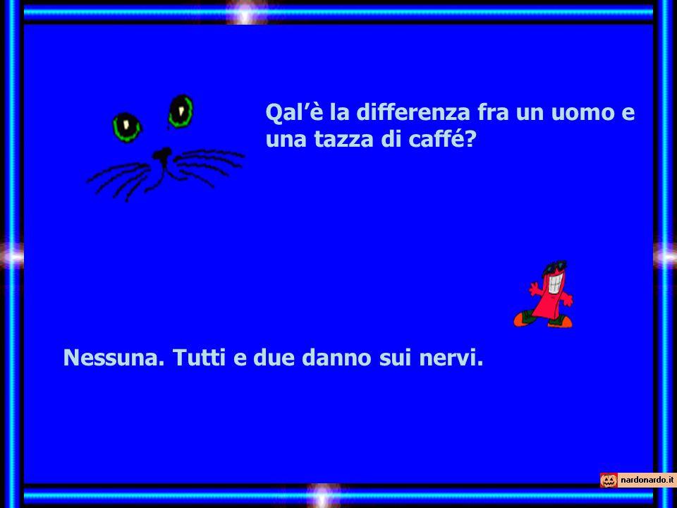 Qal'è la differenza fra un uomo e una tazza di caffé