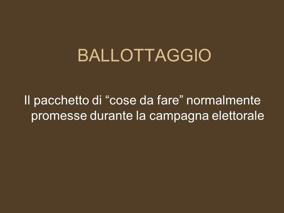 BALLOTTAGGIO Il pacchetto di cose da fare normalmente promesse durante la campagna elettorale