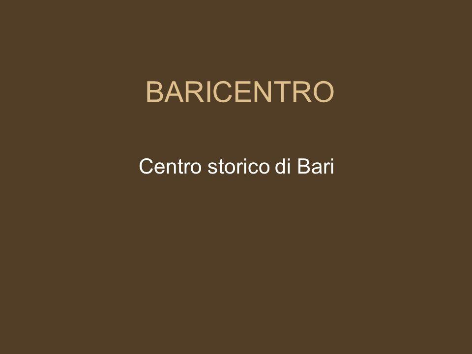 BARICENTRO Centro storico di Bari