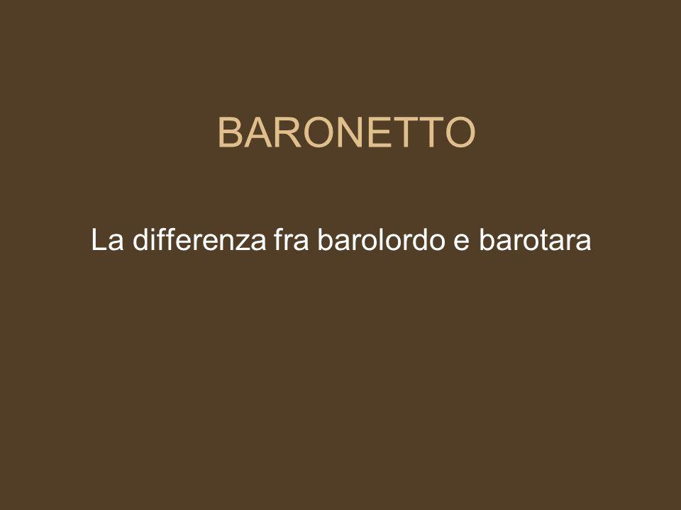 La differenza fra barolordo e barotara