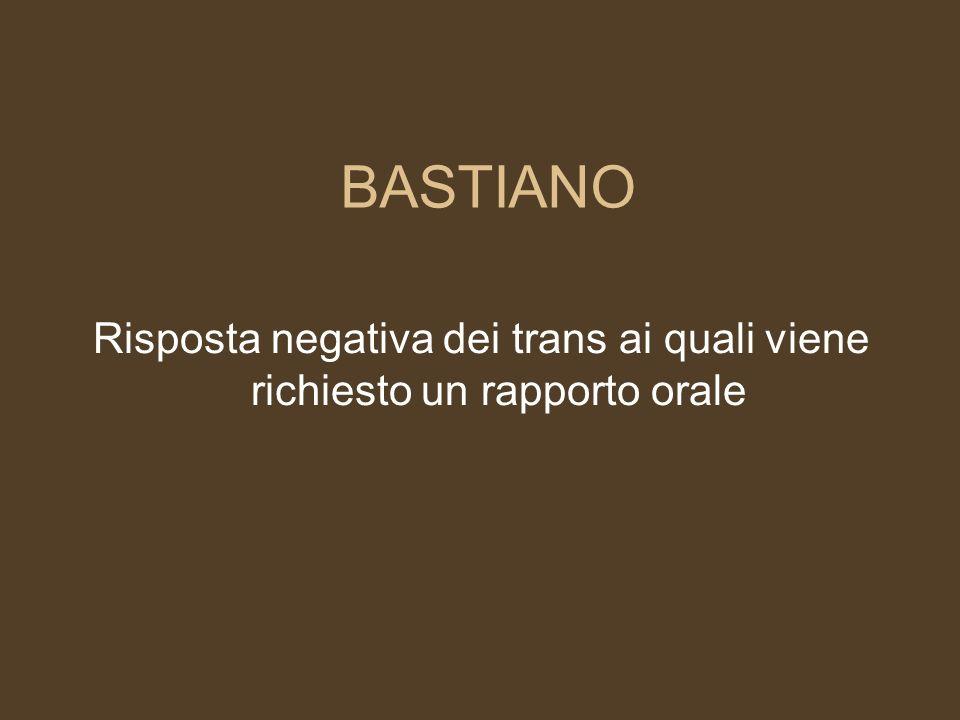 Risposta negativa dei trans ai quali viene richiesto un rapporto orale