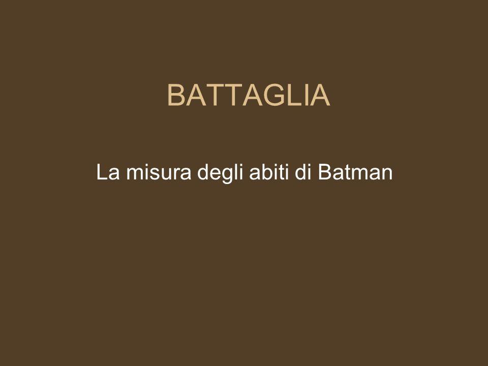 La misura degli abiti di Batman