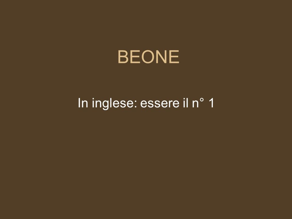 In inglese: essere il n° 1