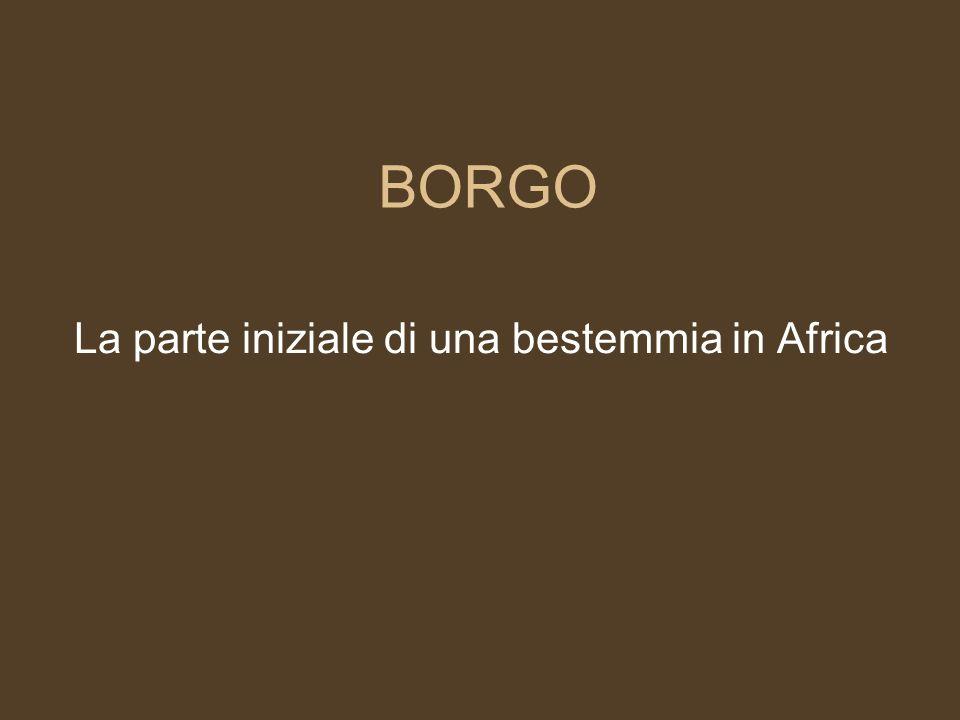 La parte iniziale di una bestemmia in Africa