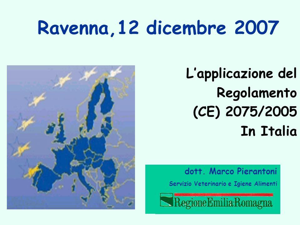 Ravenna,12 dicembre 2007 L'applicazione del Regolamento (CE) 2075/2005
