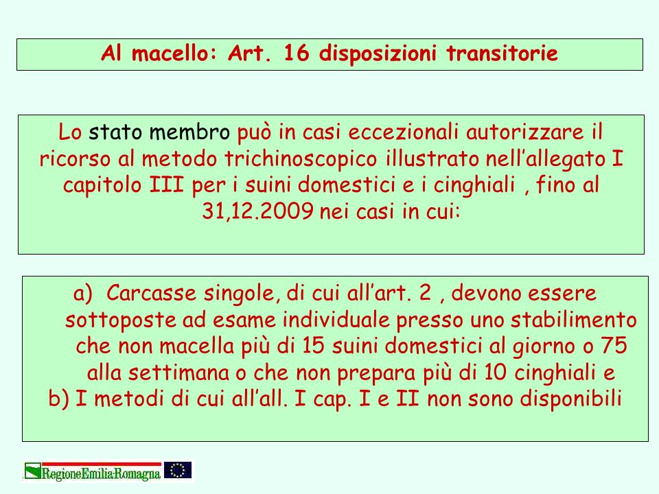 Al macello: Art. 16 disposizioni transitorie