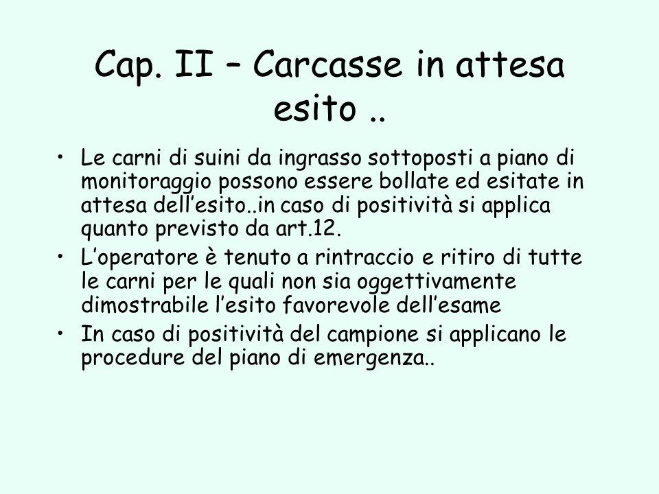 Cap. II – Carcasse in attesa esito ..
