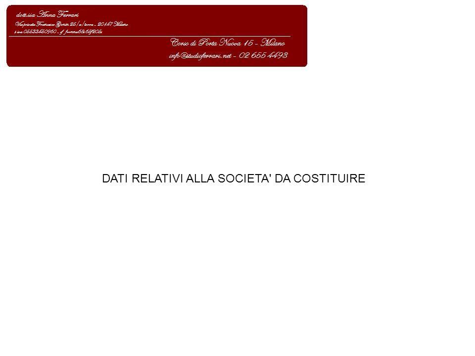 DATI RELATIVI ALLA SOCIETA DA COSTITUIRE