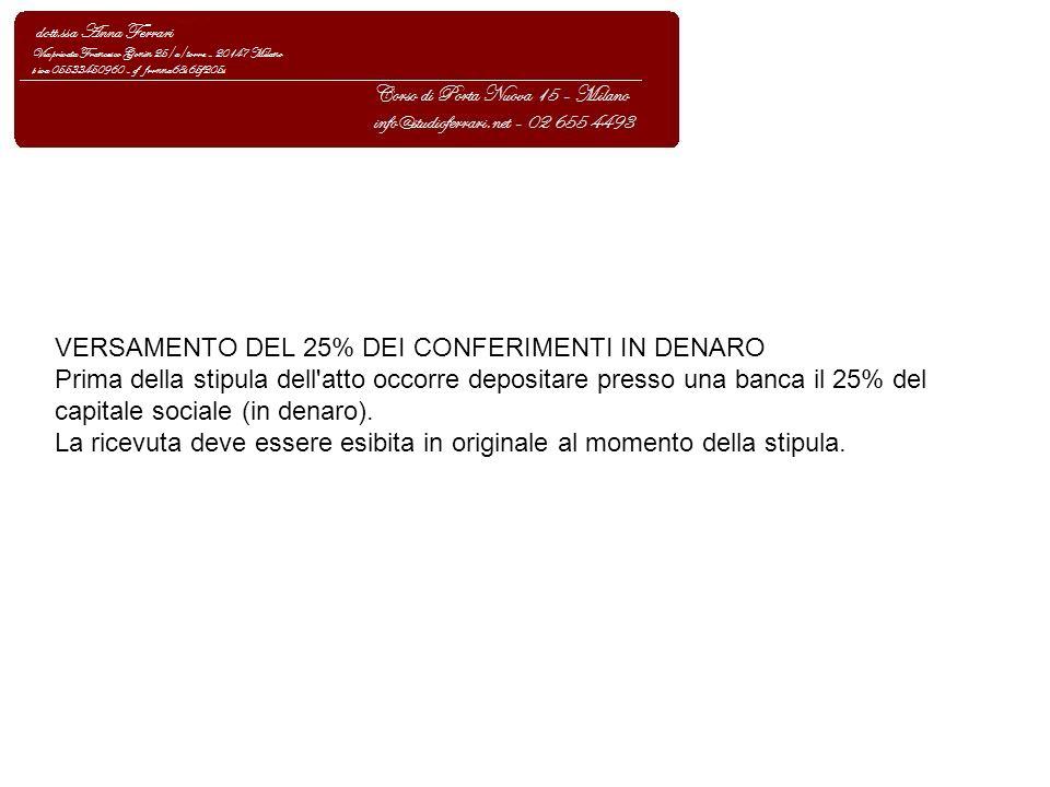 VERSAMENTO DEL 25% DEI CONFERIMENTI IN DENARO
