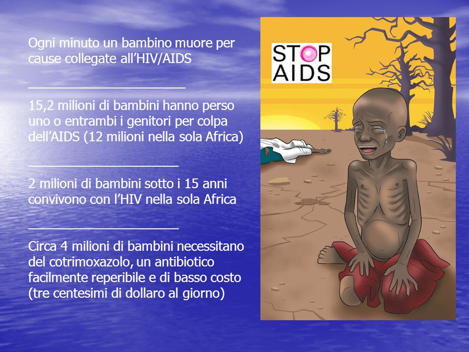 Ogni minuto un bambino muore per cause collegate all'HIV/AIDS