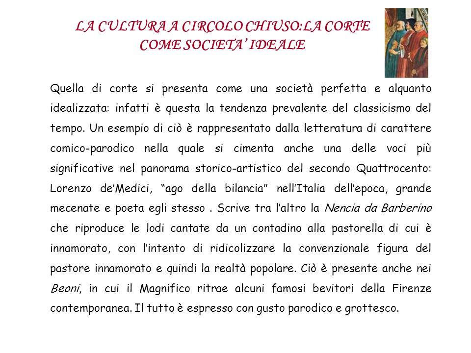LA CULTURA A CIRCOLO CHIUSO:LA CORTE COME SOCIETA' IDEALE
