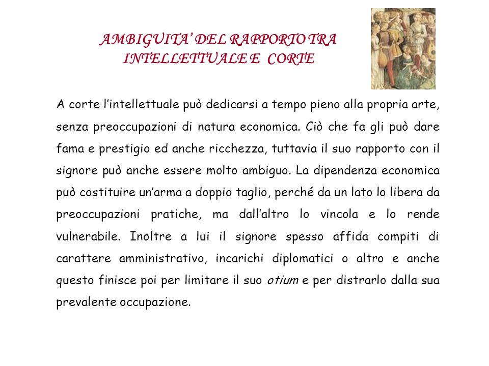 AMBIGUITA' DEL RAPPORTO TRA INTELLETTUALE E CORTE