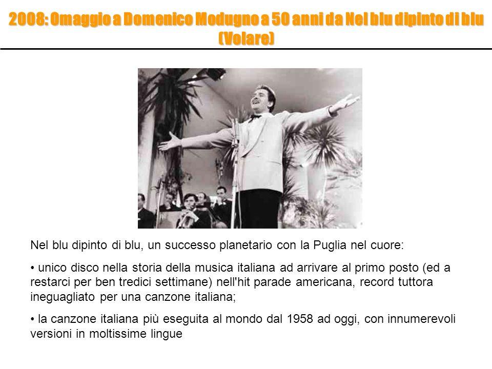 2008: Omaggio a Domenico Modugno a 50 anni da Nel blu dipinto di blu (Volare)