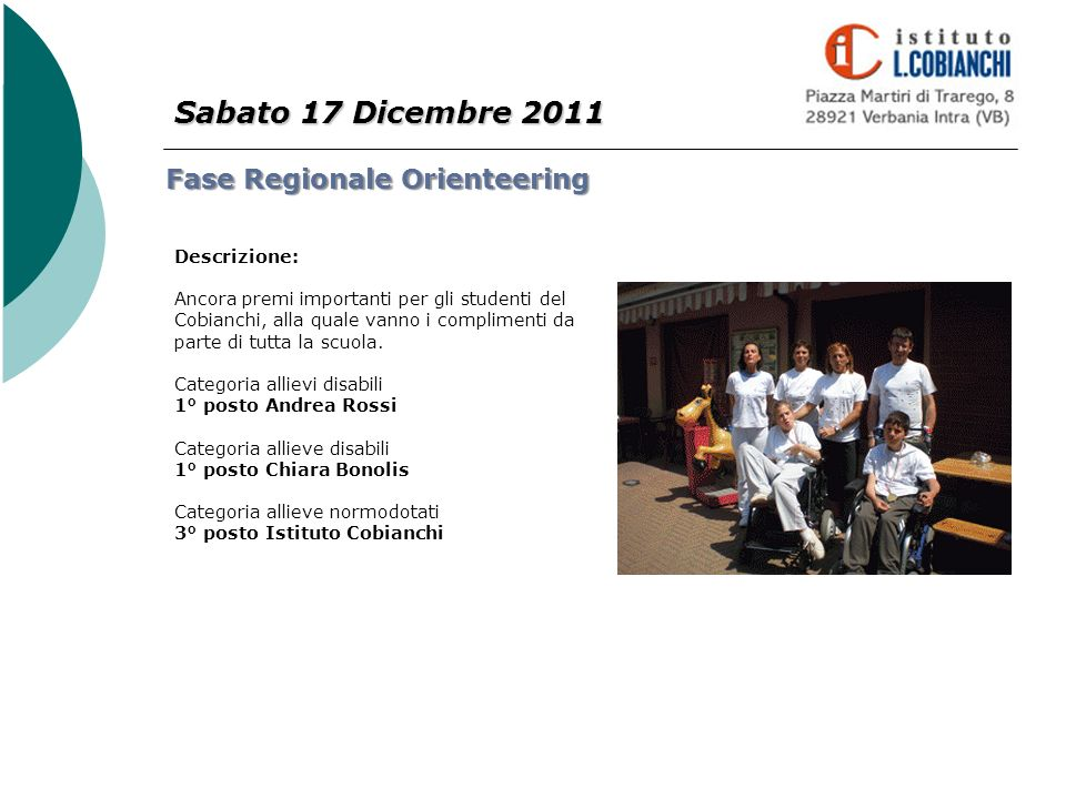 Sabato 17 Dicembre 2011 Fase Regionale Orienteering Descrizione: