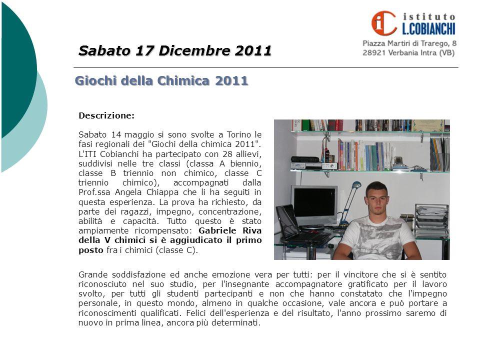Sabato 17 Dicembre 2011 Giochi della Chimica 2011 Descrizione: