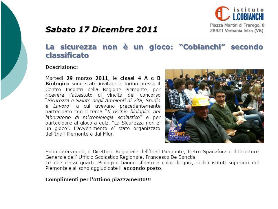 Sabato 17 Dicembre 2011 La sicurezza non è un gioco: Cobianchi secondo classificato. Descrizione: