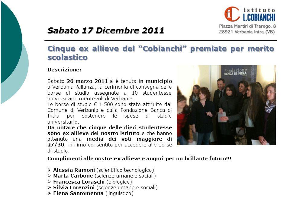 Sabato 17 Dicembre 2011 Cinque ex allieve del Cobianchi premiate per merito scolastico. Descrizione: