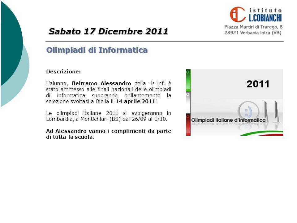 Sabato 17 Dicembre 2011 Olimpiadi di Informatica Descrizione: