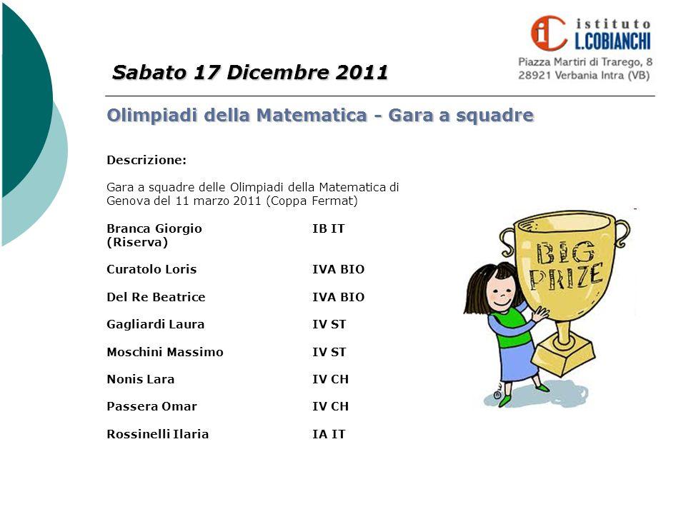 Sabato 17 Dicembre 2011 Olimpiadi della Matematica - Gara a squadre