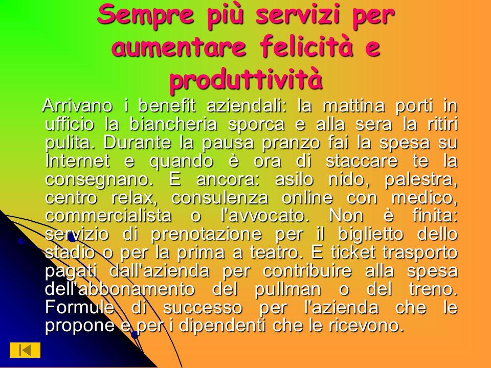 Sempre più servizi per aumentare felicità e produttività