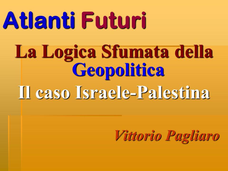 La Logica Sfumata della Geopolitica Il caso Israele-Palestina