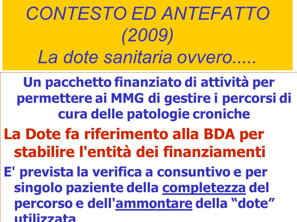 CONTESTO ED ANTEFATTO (2009) La dote sanitaria ovvero.....
