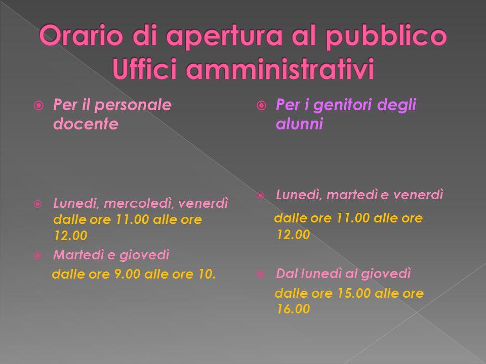 Orario di apertura al pubblico Uffici amministrativi
