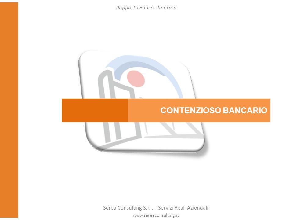 CONTENZIOSO BANCARIO Rapporto Banca - Impresa