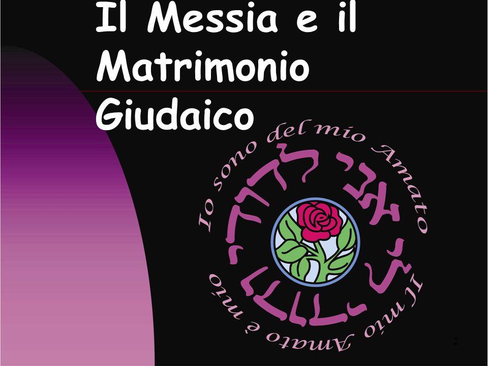 Il Messia e il Matrimonio Giudaico