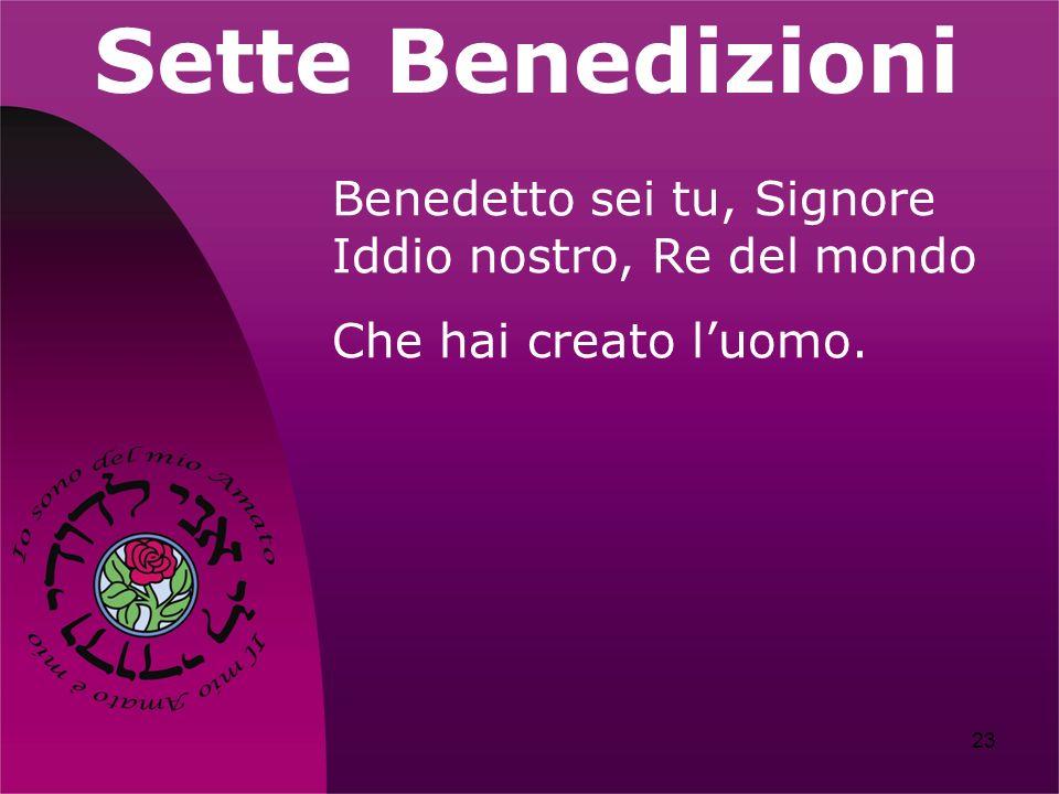 Sette Benedizioni Benedetto sei tu, Signore Iddio nostro, Re del mondo