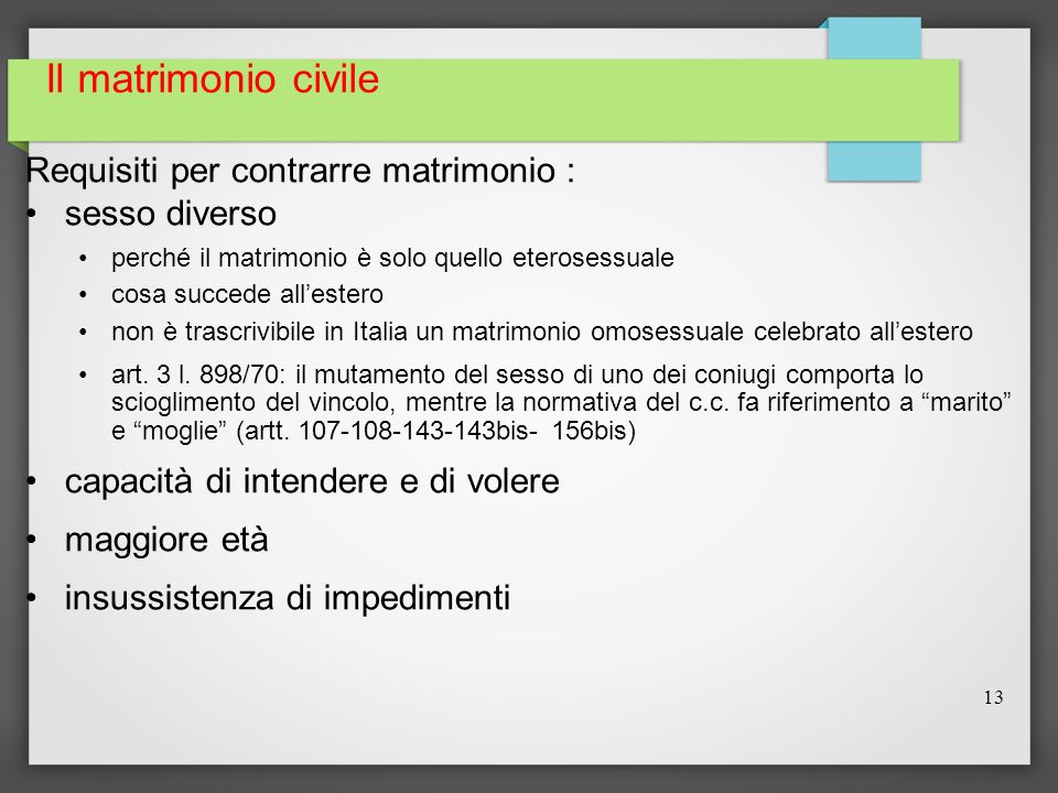 Il matrimonio civile Requisiti per contrarre matrimonio :