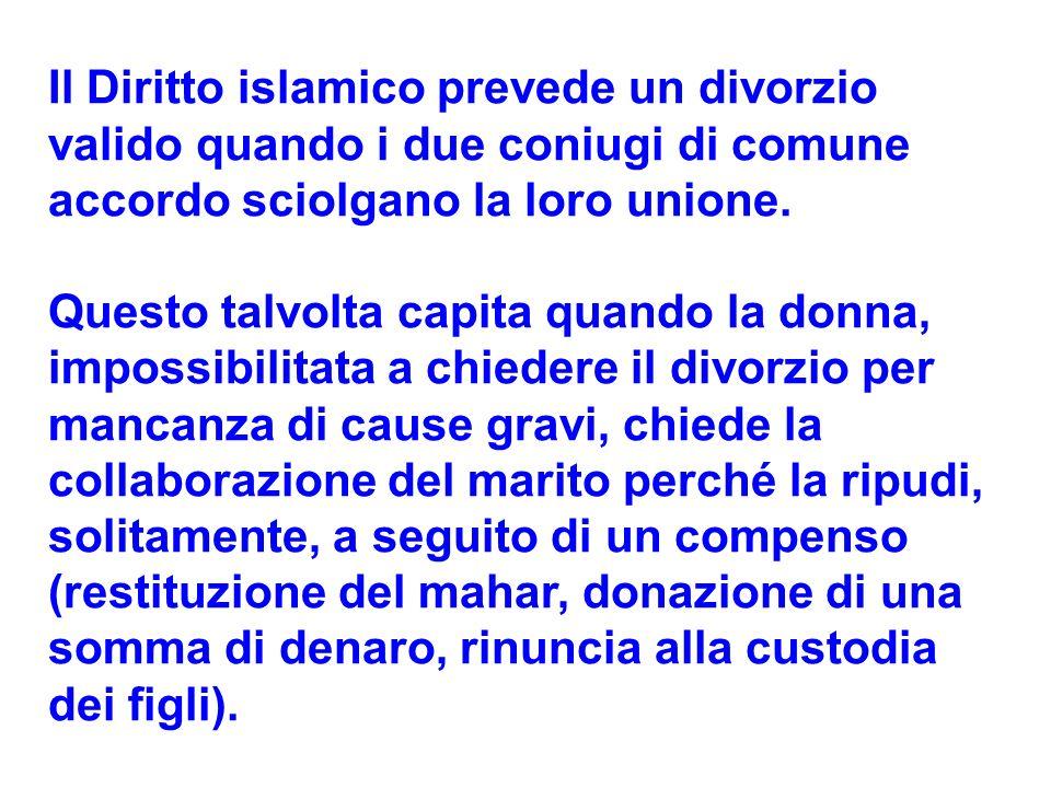 Il Diritto islamico prevede un divorzio valido quando i due coniugi di comune accordo sciolgano la loro unione.