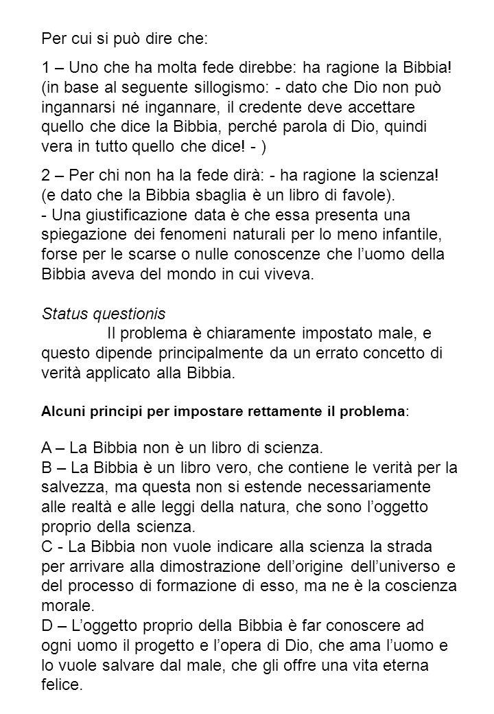 A – La Bibbia non è un libro di scienza.