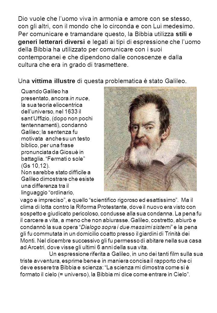Una vittima illustre di questa problematica è stato Galileo.