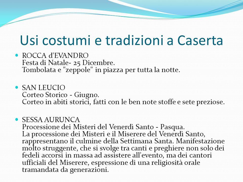 Usi costumi e tradizioni a Caserta