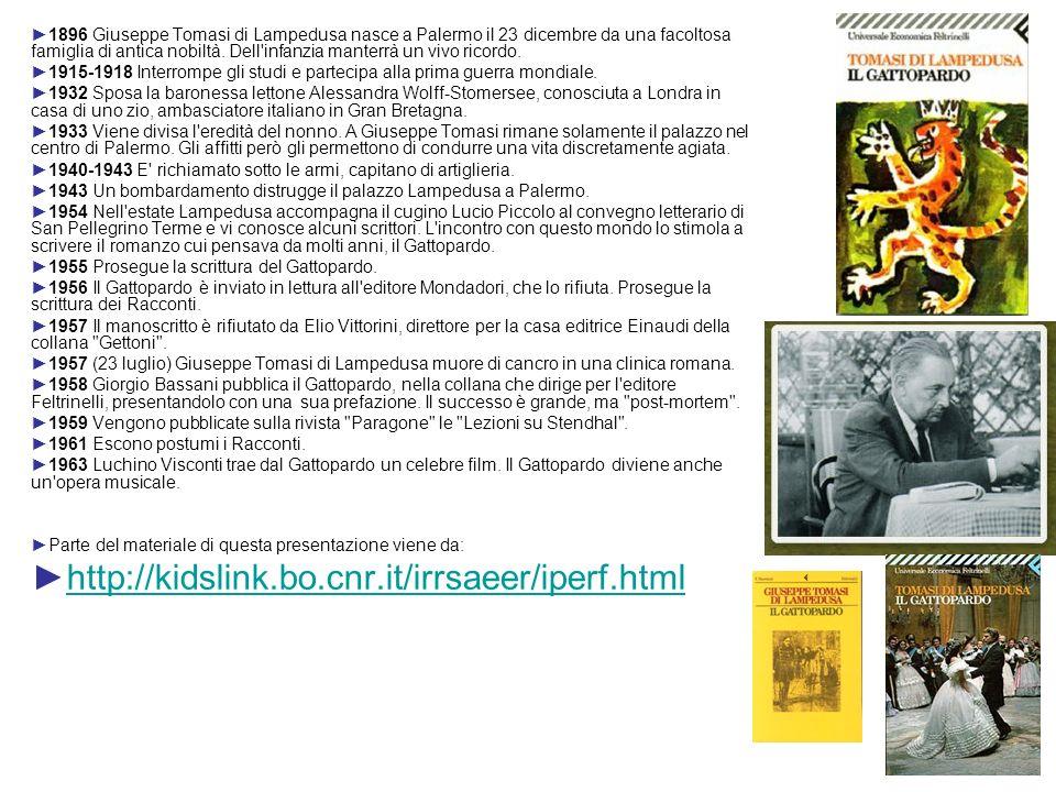 1896 Giuseppe Tomasi di Lampedusa nasce a Palermo il 23 dicembre da una facoltosa famiglia di antica nobiltà. Dell infanzia manterrà un vivo ricordo.