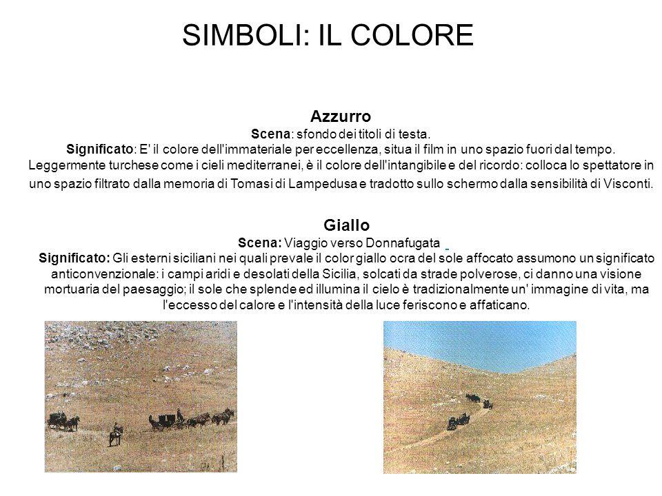 SIMBOLI: IL COLORE Azzurro Giallo Scena: sfondo dei titoli di testa.