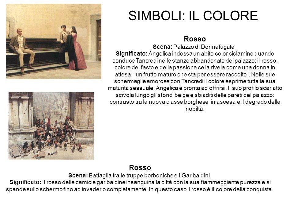 SIMBOLI: IL COLORE Rosso Rosso Scena: Palazzo di Donnafugata