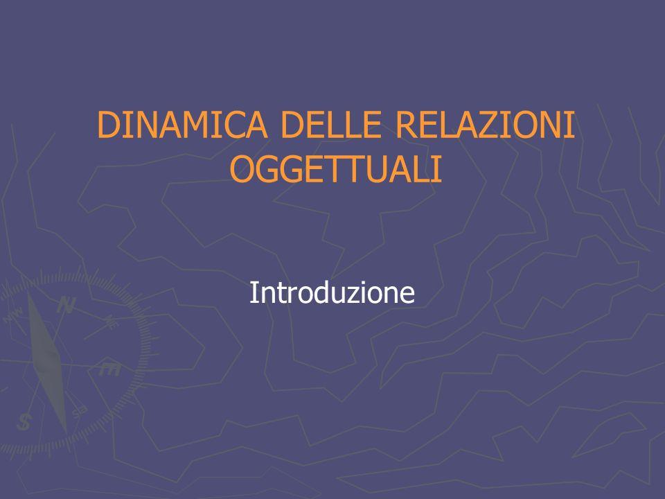 DINAMICA DELLE RELAZIONI OGGETTUALI
