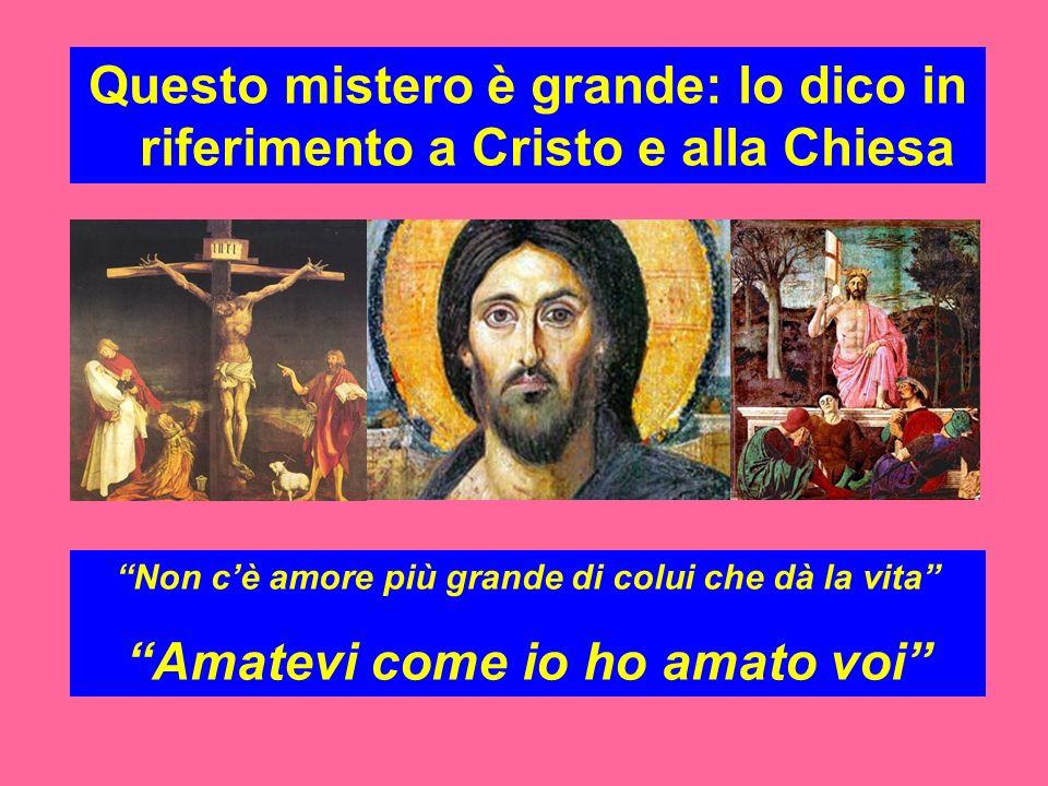 Questo mistero è grande: lo dico in riferimento a Cristo e alla Chiesa
