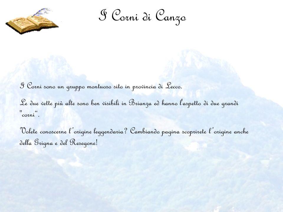 I Corni di Canzo I Corni sono un gruppo montuoso sito in provincia di Lecco.