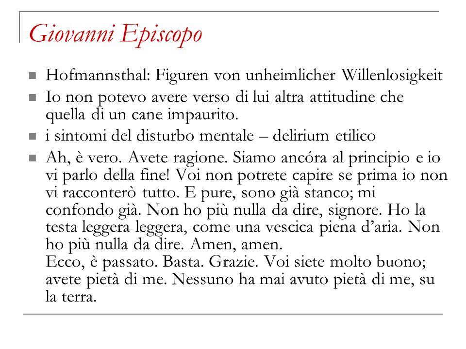 Giovanni Episcopo Hofmannsthal: Figuren von unheimlicher Willenlosigkeit.
