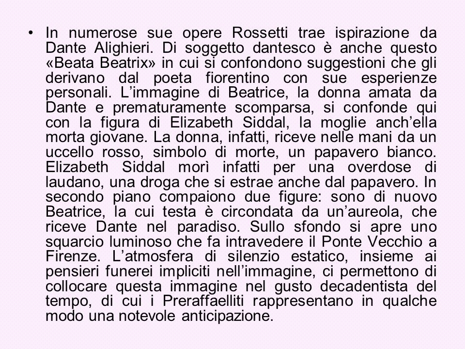 In numerose sue opere Rossetti trae ispirazione da Dante Alighieri