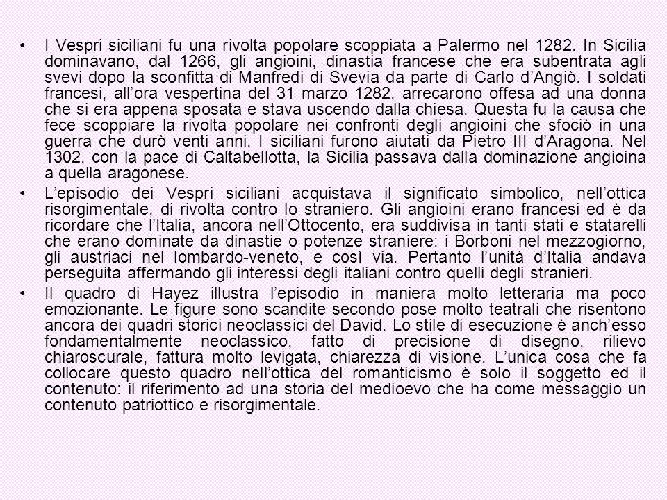 I Vespri siciliani fu una rivolta popolare scoppiata a Palermo nel 1282. In Sicilia dominavano, dal 1266, gli angioini, dinastia francese che era subentrata agli svevi dopo la sconfitta di Manfredi di Svevia da parte di Carlo d'Angiò. I soldati francesi, all'ora vespertina del 31 marzo 1282, arrecarono offesa ad una donna che si era appena sposata e stava uscendo dalla chiesa. Questa fu la causa che fece scoppiare la rivolta popolare nei confronti degli angioini che sfociò in una guerra che durò venti anni. I siciliani furono aiutati da Pietro III d'Aragona. Nel 1302, con la pace di Caltabellotta, la Sicilia passava dalla dominazione angioina a quella aragonese.