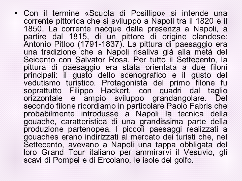 Con il termine «Scuola di Posillipo» si intende una corrente pittorica che si sviluppò a Napoli tra il 1820 e il 1850.
