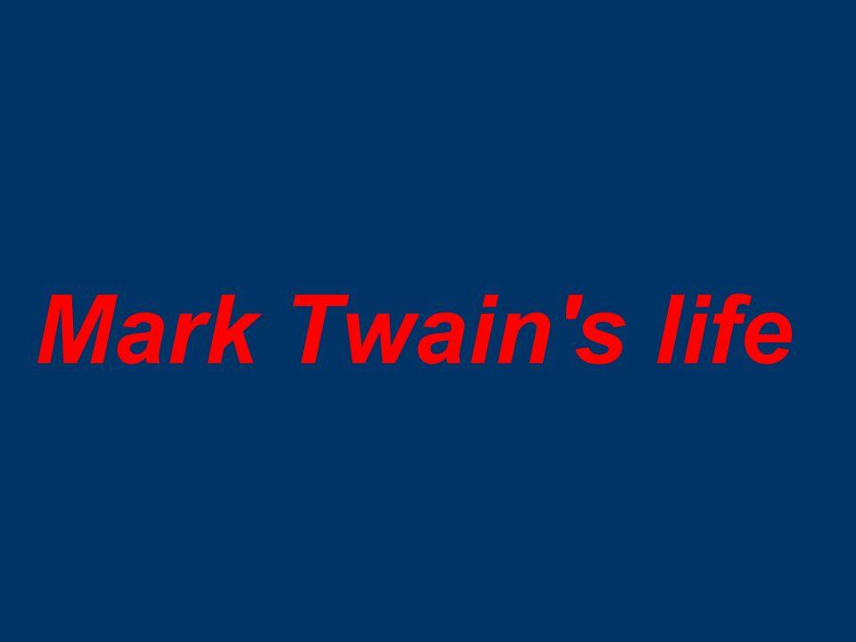 Mark Twain s life