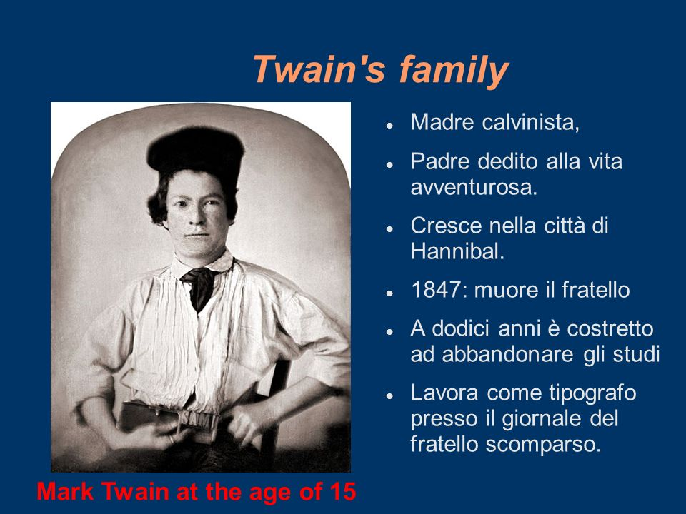 Twain s family Mark Twain at the age of 15 Madre calvinista,