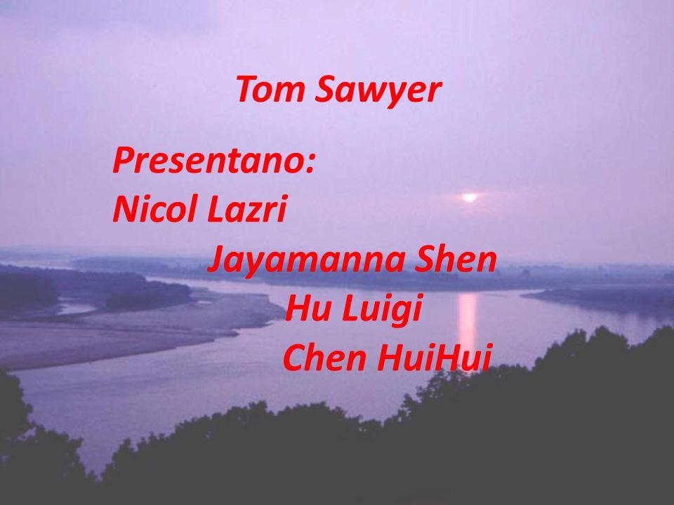 Tom Sawyer Presentano: Nicol Lazri Jayamanna Shen Hu Luigi Chen HuiHui