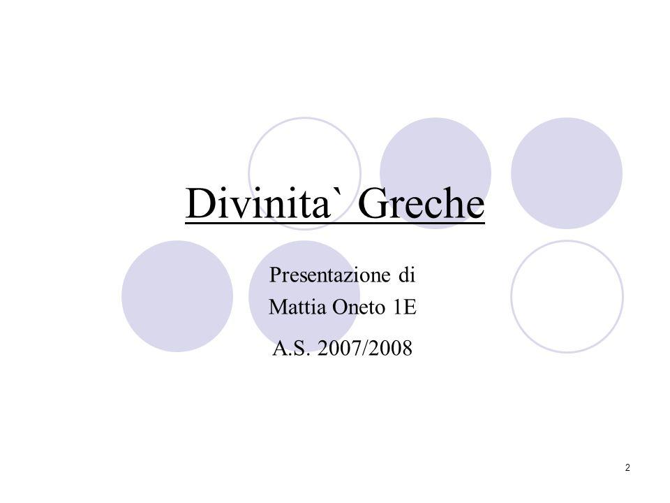 Presentazione di Mattia Oneto 1E A.S. 2007/2008