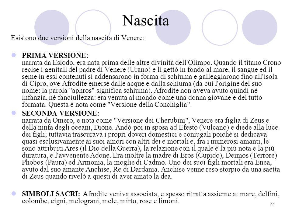 Nascita Esistono due versioni della nascita di Venere: